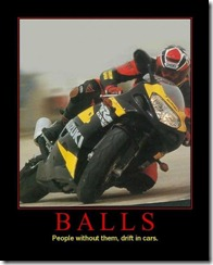 Balls, people without them, drift in cars.