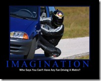Imagination - who says who can't have any fun driving a Metro