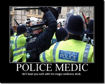 Police Medic - He'll beat you well with his magic wellness stick.
