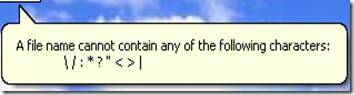 A file name cannot contain any of the following characters: \ / : * ?  < > |