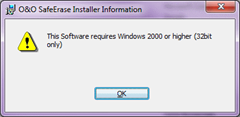 O&O SafeErase Installer Information: This software requires Windows 2000 or higher (32bit only).