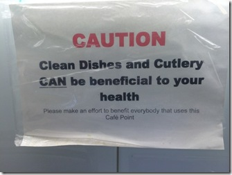 Caution.  Clean dishs and cutley can be beneficial to your health.