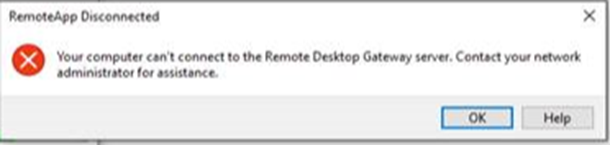RemoteApp Disconnected.  Your computer can't connect to the Remote Desktop Gateway server.  Contact your network administrator for assistance.